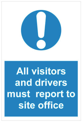 all visitors must report to site office
